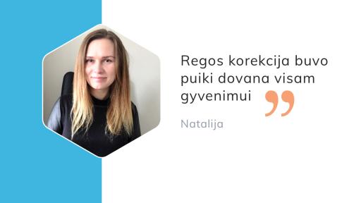 """Natalijos sėkmės istorija: """"Esu be galo laiminga, nes pasaulį dabar matau puikiai"""""""